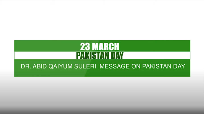 23 March Pakistan day Dr. Abid Qaiyum Suleri Message on Pakistan Day