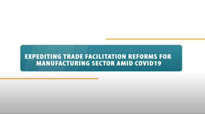 Expediting Trade Facilitation Reforms for Manufacturing Sector amid Covid19