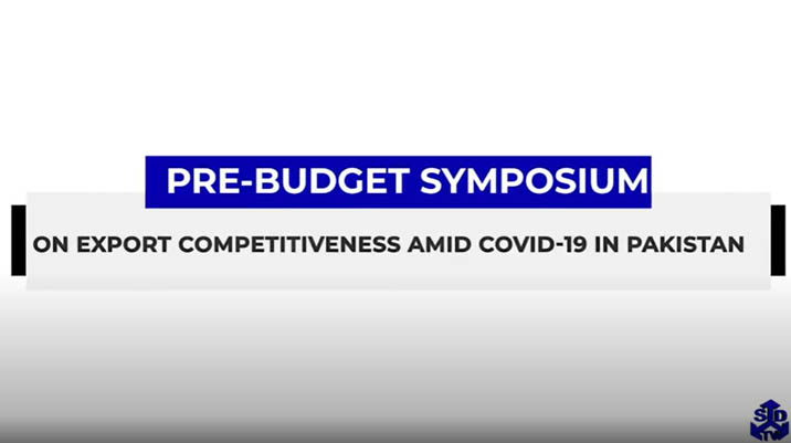 PRE-BUDGET SYMPOSIUM​ ON EXPORT COMPETITIVENESS AMID COVID19​ IN PAKISTAN